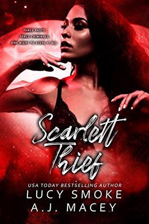Scarlett Thief by Lucy Smoke, A.J. Macey