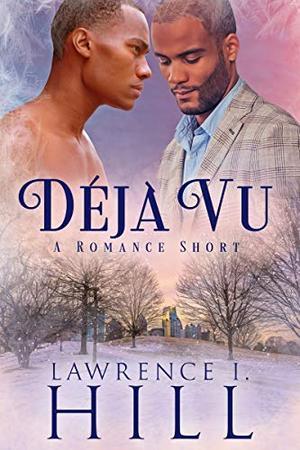 Déjà Vu: A Holiday Romance Short by Lawrence I. Hill
