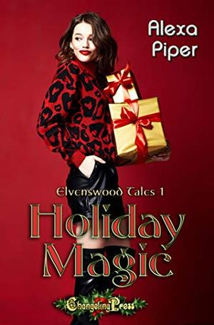 Holiday Magic (Elvenswood Tales 1) (Elvenwood Tales) by Alexa Piper