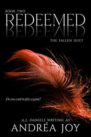 Redeemed: A Reverse Harem Paranormal Romance by Andréa Joy, A.J. Daniels