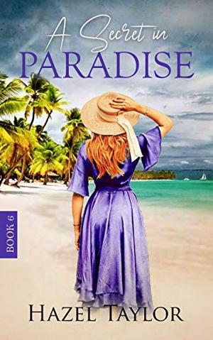 A Secret in Paradise by Hazel Taylor
