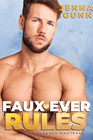 Faux-Ever Rules: A Friends-to-Pregnant Romance by Jenna Gunn