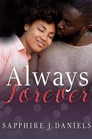 Always Forever (A Holiday Snack) by Sapphire J. Daniels