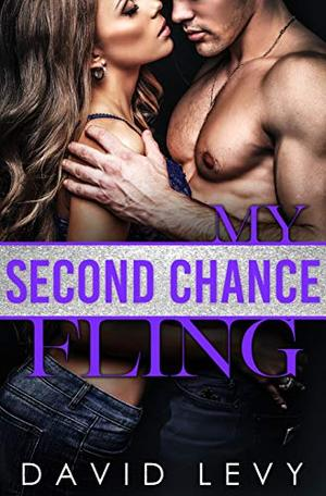 My Second Chance Fling: A Second Chance Romance by David Levy