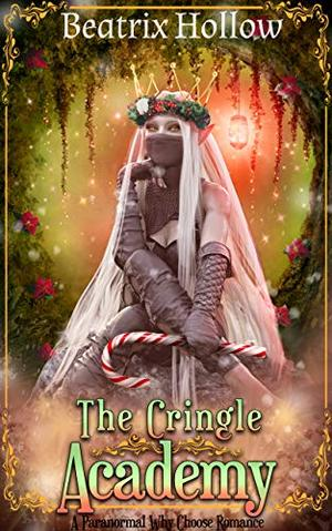 The Cringle Academy: Paranormal Why Choose Romance by Beatrix Hollow