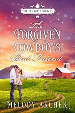 The Forgiven Cowboy's Best Friend by Melody Archer