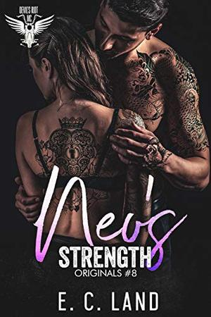 Neo's Strength by E.C. Land