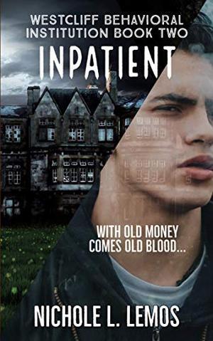 Inpatient: A Paranormal Reverse Harem by Nichole Lemos