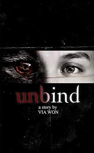 Unbind by Via Won