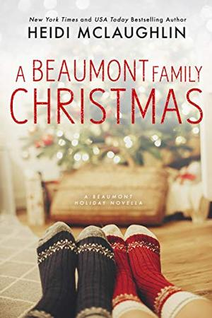 A Beaumont Family Christmas (The Beaumont Series) by Heidi McLaughlin