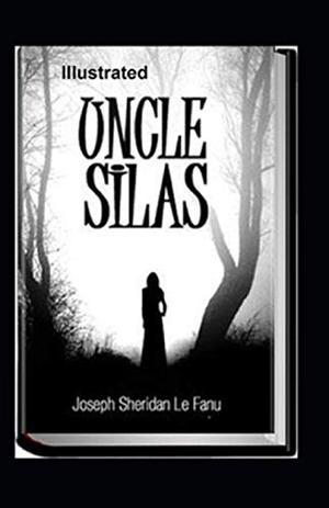 Uncle Silas Illustrated by Joseph Sheridan Le Fanu
