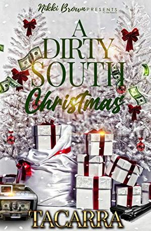 A Dirty South Christmas by Tacarra