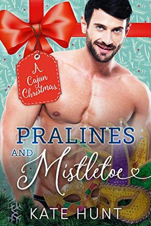 Pralines and Mistletoe by Kate Hunt