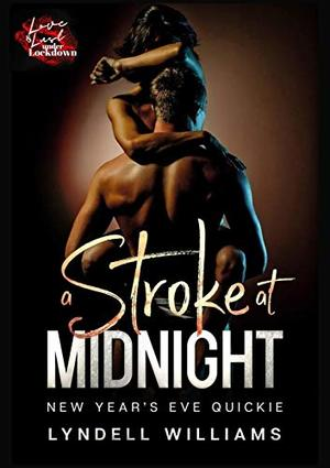 A Stroke at Midnight: A New Year's Eve Quickie, BDSM by Lyndell Williams
