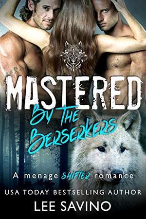 Mastered by the Berserkers (Berserker Brides) by Lee Savino