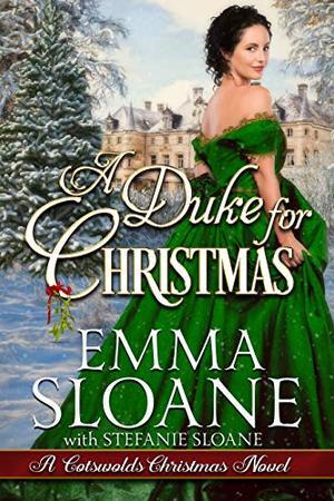A Duke for Christmas by Stefanie Sloane