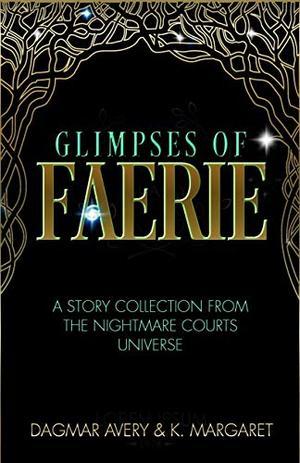 Glimpses of Faerie by Dagmar Avery, K. Margaret, Stella Price