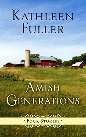 Amish Generations: Four Stories (Thorndike Press Large Print Christian Romance) by Kathleen Fuller