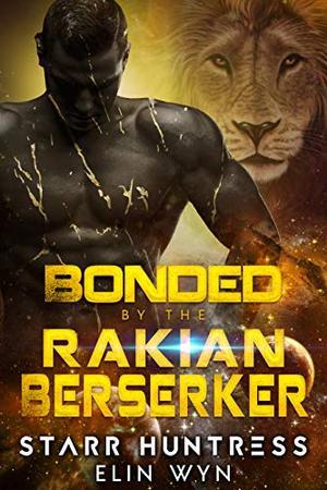 Bonded to the Rakian Berserker: A Sci-Fi Shifter Romance by Elin Wyn