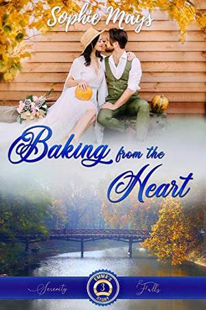 Baking from the Heart: Emma's Sweet Romance by Sophie Mays