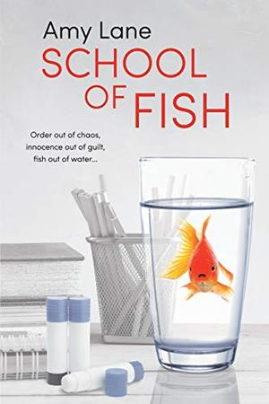 School of Fish by Amy Lane