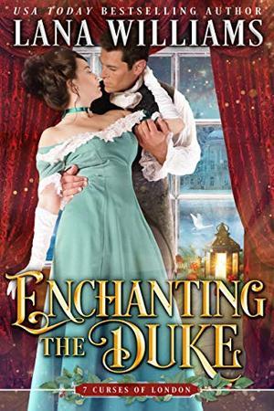 Enchanting the Duke by Lana Williams