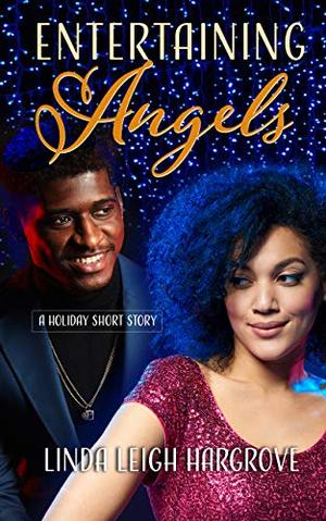 Entertaining Angels by Linda Leigh Hargrove