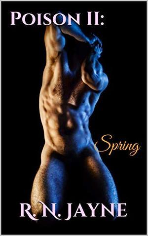 Poison II: Spring by Jane Bled, R.N. Jayne