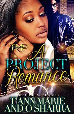 A Project Romance by T'Ann Marie, O'Sharra
