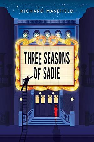 Three Seasons of Sadie by Richard Masefield