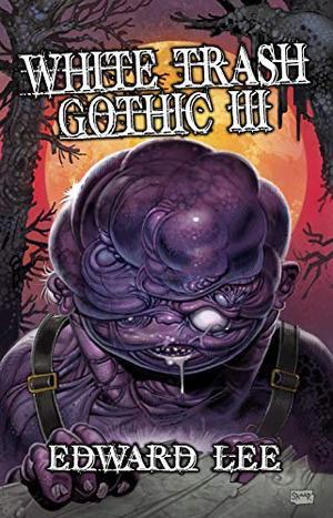 White Trash Gothic 3 by Edward Lee