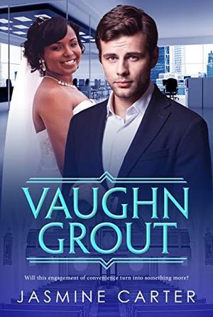 Vaughn Grout: BWWM, Clean, Plus Size, BBW, Marriage, Billionaire Romance by Jasmine Carter, BWWM Club