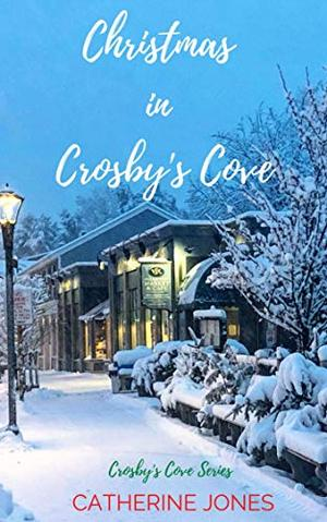 Christmas In Crosby's Cove by Catherine Jones