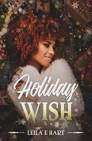 Holiday Wish by Leila E. Hart