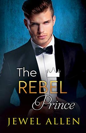 The Rebel Prince by Jewel Allen