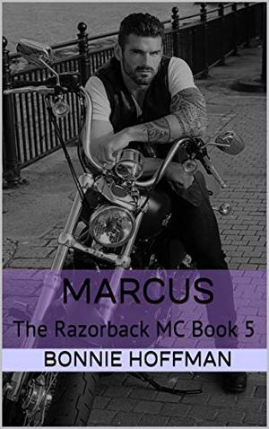Marcus: The Razorback MC Book 5 by Bonnie Hoffman