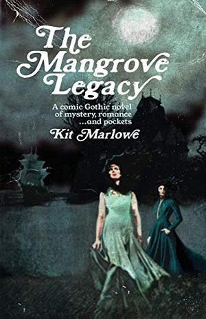 The Mangrove Legacy by Kit Marlowe