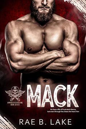 Mack: A Wings of Diablo MC Novel by Rae B. Lake