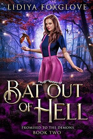 Bat Out of Hell by Lidiya Foxglove