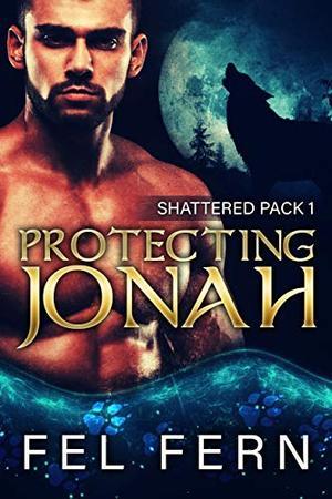 Protecting Jonah: A MM Mpreg Shifter Romance by Fel Fern