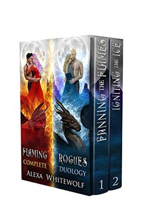 Flaming Rogues Complete Duology: A Dragon Shifter Fated Mates Paranormal Romance by Alexa Whitewolf