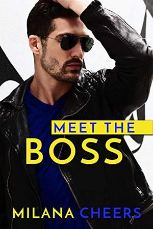 Meet the Boss by Milana Cheers