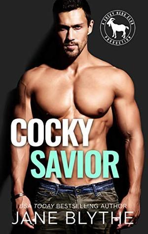 Cocky Savior: A Hero Club Novel by Jane Blythe