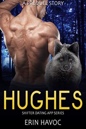 HUGHES (A Shifter Dating App Prequel): A BBW Fox Shifter Romance by Erin Havoc