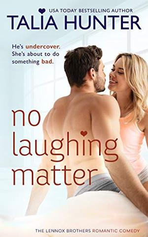 No Laughing Matter (The Lennox Brothers Romantic Comedy) by Talia Hunter