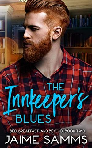 Innkeeper's Blues: Bed, Breakfast, and Beyond: Book Two by Jaime Samms