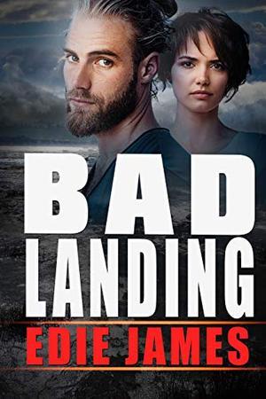 Bad Landing by Edie James