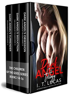 The Children of the Gods Series Books 14-16: Dark Angel Trilogy by I. T. Lucas