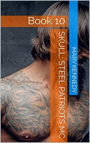 Skull: Steel Patriots MC: Book 10 by Mary Kennedy