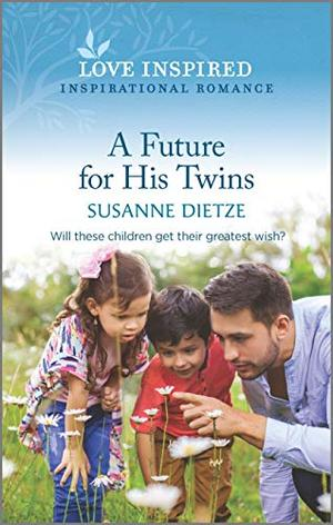 A Future for His Twins (Widow's Peak Creek) by Susanne Dietze